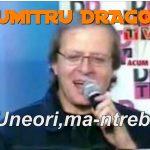 New video-Dumitru Dragon-Uneori,ma-ntreb !